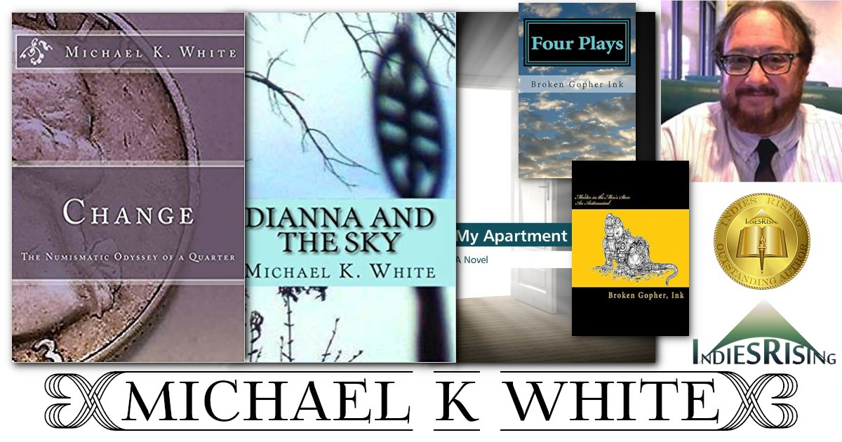 books and novels by outstanding independent self-published author Michael K. White