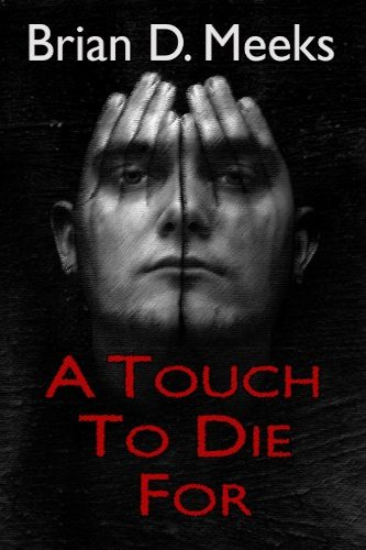 A Touch to Die For, a self-published thriller by independent author Brian Meeks