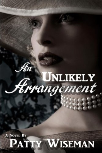 An Unlikely Arrangement by independent author Patty Wiseman