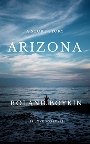Arizona, a self-published short story by independent author Roland Boykin