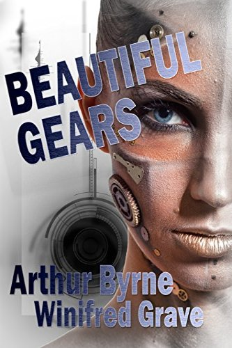 Beautiful Gear by independent, self-published author Arthur Byrne and Winifred Grave