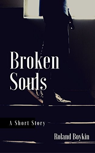 Broken Souls, a self-published short story by independent author Roland Boykin