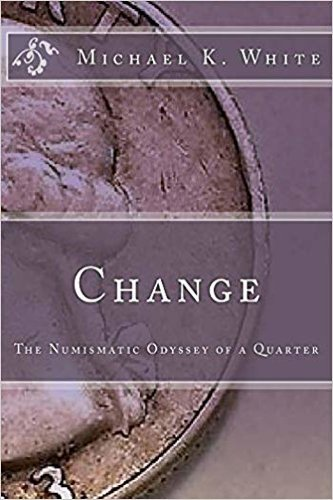 Change by Michael K. White