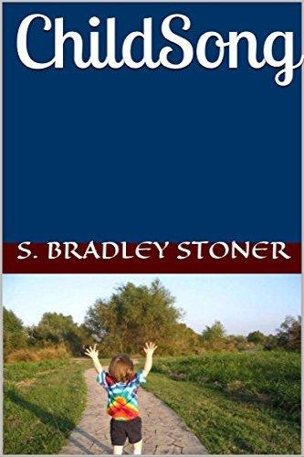 ChildSong by S. Bradley Stoner