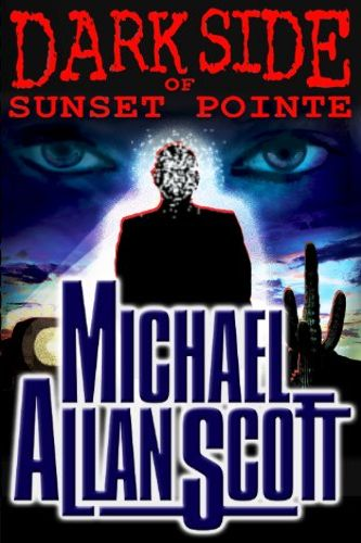 Dark Side of Sunset Pointe by Michael Allan Scott
