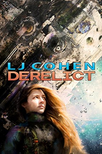 Derelict: Halcyone Space, book 1, self-published by author LJ Cohen