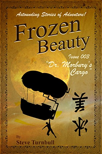 Frozen Beauty, Dr. Morbury's Cargo by Steve Turnbull