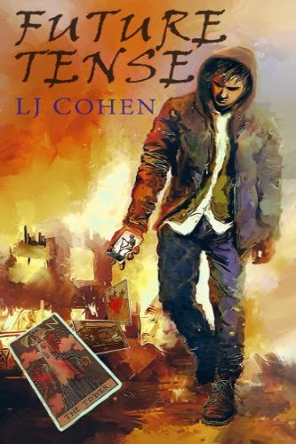 Future Tense, a self-published novel by independent author LJ Cohen