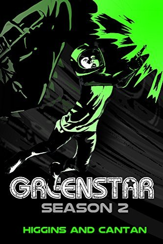 Greenstar 2 by independent, self-published authors Higgins and Cantan