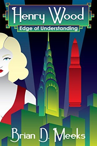 HenryWood, Edge of Understanding by independent, self-published author Brian Meeks