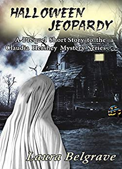 Halloween Jeopardy, a short story by Laura Belgrave, prequel to The Claudia Hershey Mystery Series