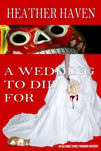 A Wedding to Die For by independent, self-published author Heather Haven