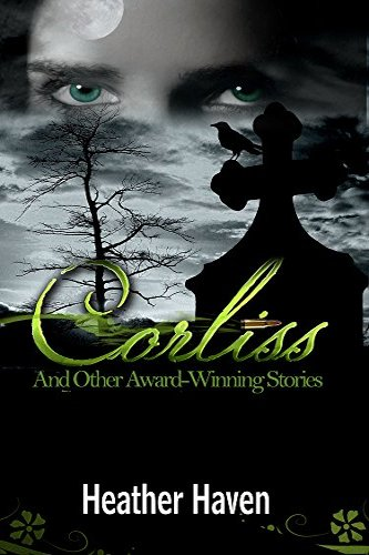 Corliss and Other Award Winning Stories by independent, self-published author Heather Haven
