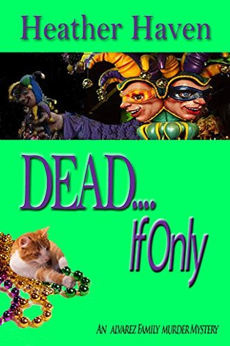 DEAD....If Only by independent, self-published author Heather Haven