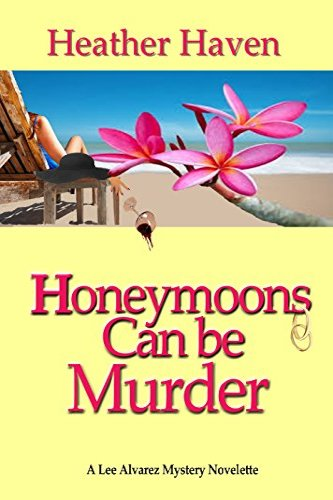 Honeymoons Can Be Murder by independent, self-published author Heather Haven