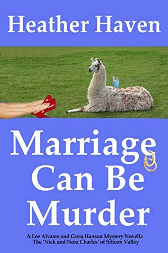 Marriage Can Be Murder by independent, self-published author Heather Haven