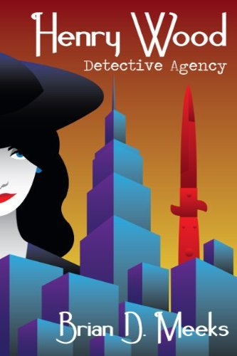 Henry Wood Detective Agency by independent, self-published author Brian D. Meeks