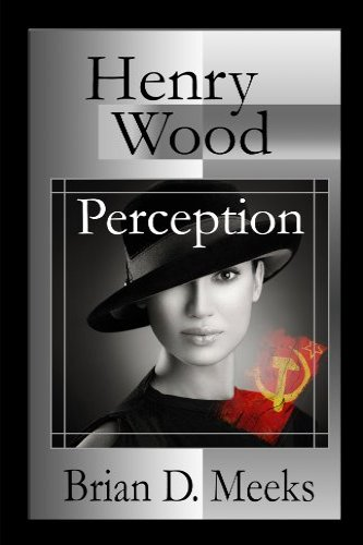 Henry Wood: Perception by independent, self-published author Brian Meeks