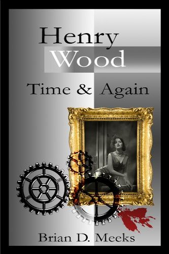 Henry Wood: Time and Again by independent, self-published author Brian Meeks