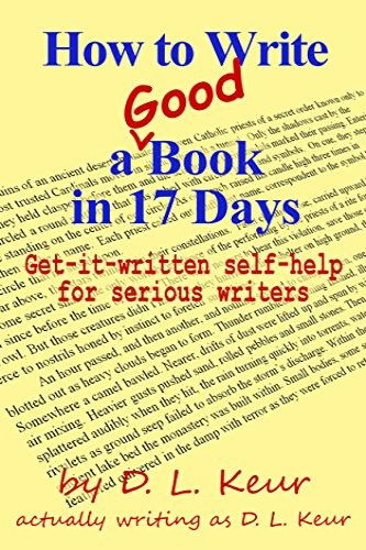 How to Write a Good Book in 17 Days by D. L. Keur, a self-published, independent author