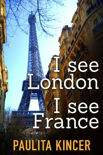I See London I See France by Paulita Kincer