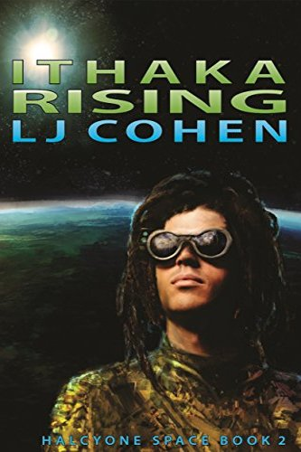 Ithaka Rising: Halcyone Space, book 2, self-published by author LJ Cohen