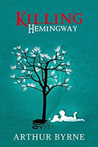 Killing Hemingway by independent author Arthur Byrne, a self-published novel