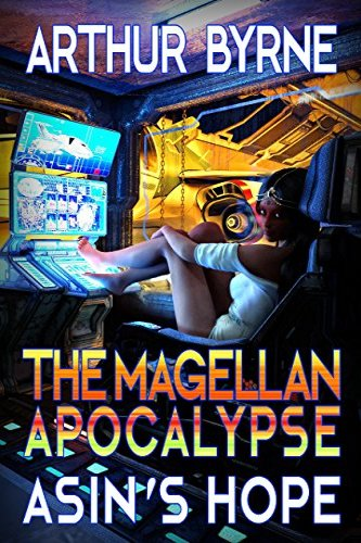 The Magellan Apocalypse: Asin's Hope by independent author Arthur Brin, a self-published science fiction novel