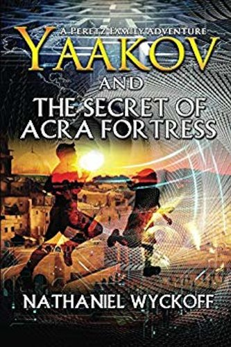 Yaakov and the Secret of Acra Fortress by independent, self-published author Nathaniel Wyckoff