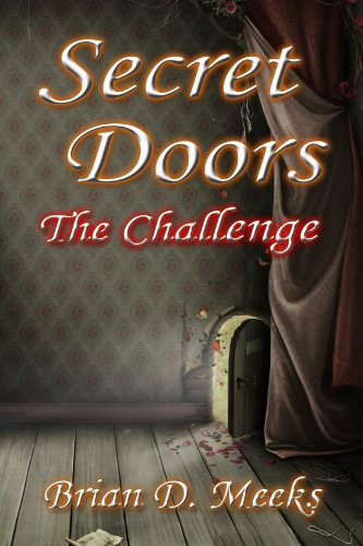 Secret Doors: The Challenge, a self-published YA Fantasy by independent author Brian Meeks
