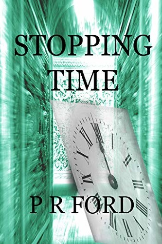 Stopping Time, a self-published novel by independent author P. R. Ford