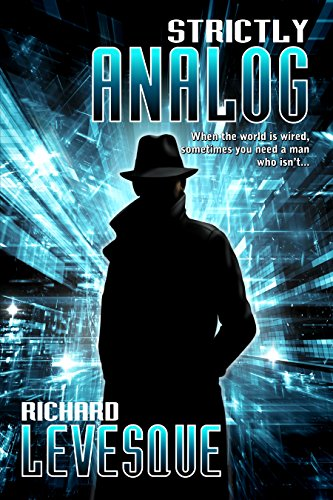 Strictly Analog, a self-published novel by independent author Richard Levesque