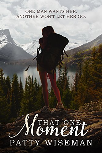 That One Moment by Patty Wiseman, self-published romance
