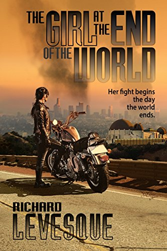 The Girl at the End of the World, a self-published novel by independent author Richard Levesque