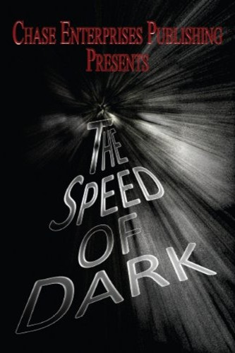 The Speed of Dark edited by independent, self-published author C. C. Bye