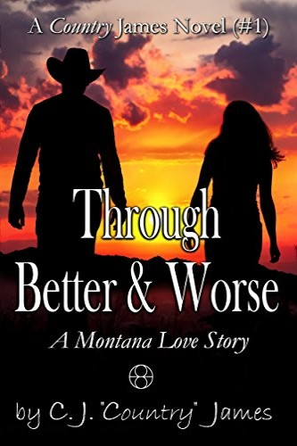 Through Better & Worse, Western family saga by C. J. Country James (D. L. Keur), a self-published, independent author