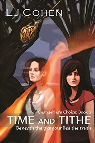Time and Tithe, Changling's Choice Book 1, a self-published novel by independent author LJ Cohen