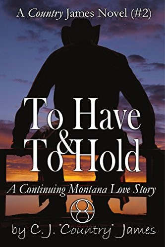 To Have & To Hold, Western family saga by C. J. Country James (D. L. Keur), a self-published, independent author