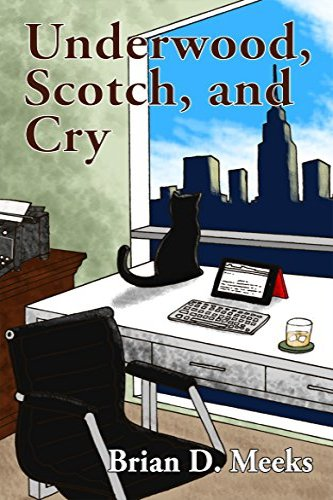 Underwood, Scotch, and Cry, a self-published humorous novel by independent author Brian Meeks