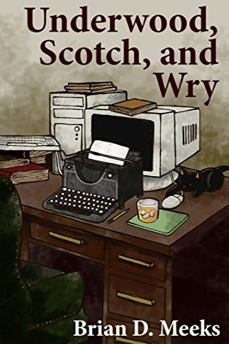 Underwood, Scotch, and Wry, a self-published humorous novel by independent author Brian Meeks