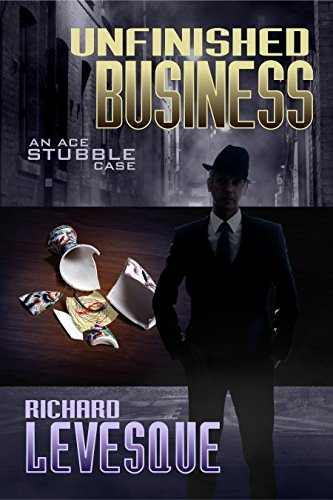 Unfinished Business, a self-published novel by independent author Richard Levesque