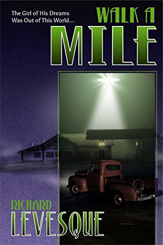 Walk a Mile, a self-published novel by independent author Richard Levesque
