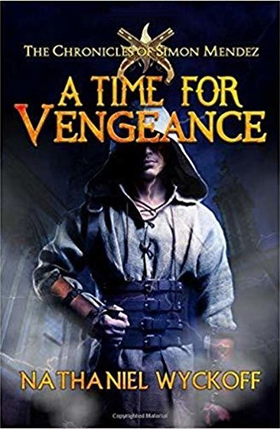 A Time for Vengeance by independent, self-published author Nathaniel Wyckoff