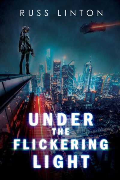 Under the Flickering Light by Russ Linton, science fiction